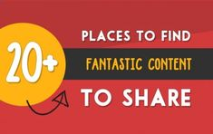 20  Places To Find Interesting Content To Share On Social Media.