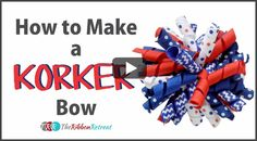How To Make A Korker Bow, YouTube Thursday - The Ribbon Retreat Blog