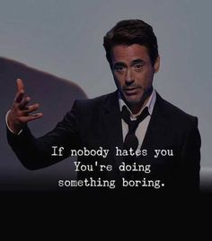 180 Epic Sarcastic Quotes on Life, Love, Friends, Work - If nobody hates you, you're doing something boring. Sarcastic Quotes, Wise Quotes, Words Quotes, Motivational Quotes, Funny Quotes, Inspirational Quotes, Best Attitude Quotes, Funny Humor, Best Positive Quotes