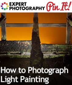 How to Photograph Light Painting
