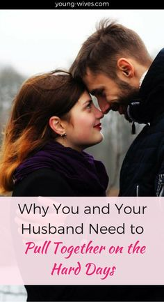 Why You and Your Husband Need to Pull Together on the Hard Days // young-wives.com