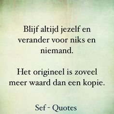 Jezelf zijn Sef Quotes, Special Quotes, Heart Quotes, What Is Life About, Amazing Quotes, Powerful Women, Mood Boards, Cool Words, Life Lessons