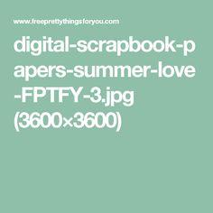 digital-scrapbook-papers-summer-love-FPTFY-3.jpg (3600×3600)