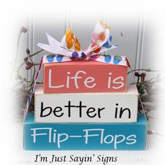 Hey, I found this really awesome Etsy listing at http://www.etsy.com/listing/125564591/life-is-better-in-flip-flops-itty-bitty
