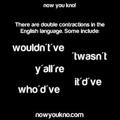 Now You Know (Source). I always want to use these contractions but I feel I would be scrutinized.