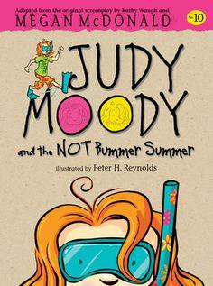 Judy Moody and the NOT Bummer Summer (No. 10) / Megan McDonald (5 Stars) * No review.