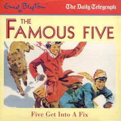 Five Get Into a Fix by Enid Blyton Enid Blyton Books, The Famous Five, The Daily Telegraph, Little Golden Books, Treasure Island, Child Life, Love Reading, Childhood Memories, Audio Books