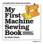 My First Machine Sewing book : Straight Stitching by Winky Cherry