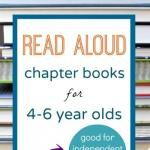 Read Aloud Chapter Books for 4 and 5 (and 6) Year Olds. Great ideas!