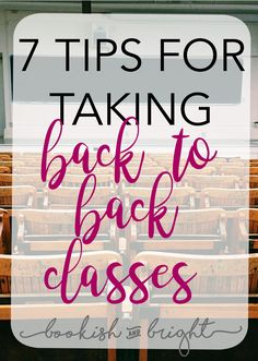 Taking back-to-back classes can be draining! I'm sharing my 7 tips to help get you through them!