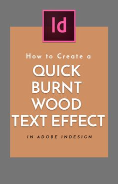 How to Create a Quick Burnt Wood Text Effect in Adobe InDesign Adobe Indesign, Indesign Templates, Brochure Template, Adobe Illustrator, Illustrator Tutorials, Photoshop For Photographers, Photoshop Photography, Logos Retro, Vintage Logos