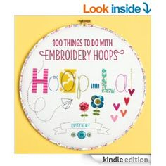 Hoop La!: 100 Things To Do with Embroidery Hoops - Kindle edition by Kirsty Neale. Crafts, Hobbies & Home Kindle eBooks @ AmazonSmile.