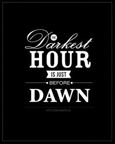 Darkest Hour Is Just Before Dawn from Daily Quotes