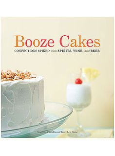"Booze Cakes - Spiked Confections at PLASTICLAND-""My Birthday present for my twenty first birthday why drink it when you can bake it!!!"" Ivana"