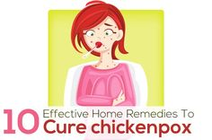 Top 10 Effective Home Remedies To Cure chickenpox. Chicken pox, a rather contagious infection, can spread like fire, and the patient may need to be quarantined until the infection abates. While the worst symptoms of chicken pox subside in about a fortnight's time, you can try a few effective home remedies to alleviate the symptoms such as itching and burning.