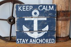 Keep Calm Stay Anchored - Hand Painted Wooden Sign with Anchor - Blue and White on Etsy, $30.00