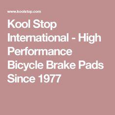 Kool Stop International - High Performance Bicycle Brake Pads Since 1977