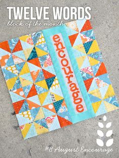 Twelve Words Block of the Month: August Encourage | Flickr - Photo Sharing!