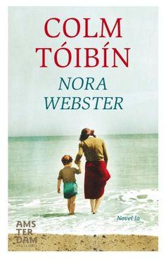 OCTUBRE-2016. Colm Tóibín. Nora Webster. N(TOI)NOR