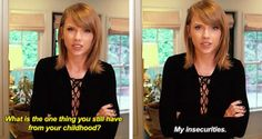 73 Questions with Taylor Swift. Bby you need no insecurities you're a baeee
