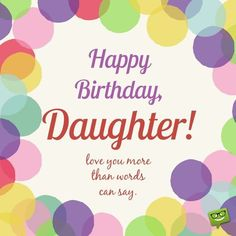 Happy Birthday Daughter Wishes For Beautiful Cards