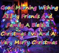 Good Morning Have A Wonderful Christmas Eve   xmas   Pinterest ...