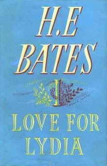 First edition of Love for Lydia by H.E. Bates, 1952.