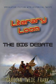 The Big Debate (Literary Loom #1) by Carolyn Twede Frank. YA SciFi. A bizarre corpse. A strange girl. A creepy teacher. A cool invention. Combine these with an old school and a new student anxious to fit in—and the adventure begins.