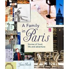 Jane Paech and her family move to Paris. Experience life in Paris through the eyes of an Australian family