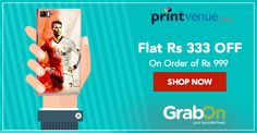 Flat Rs 333 OFF on Minimum Rs 999 Order. Grab Now!   #PrintvenueCoupons #GrabOn #ExclusiveOffer