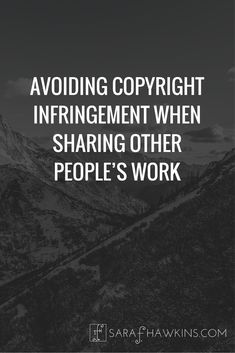 Legal do's and don'ts when it comes to sharing other people's work. Copyright infringement doesn't stop to ask if your intention was good.