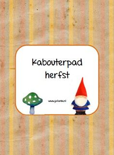 kabouterpad herfst kleuters Primary School, Pre School, Games For Kids, Diy For Kids, Love My Job, Fall Crafts, Kindergarten, Seasons, Autumn