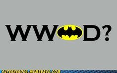 What Would Batman Do?..