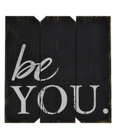 Look what I found on #zulily! Black & White 'Be You' Sign #zulilyfinds