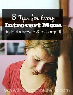 6 TIPS FOR EVERY INTROVERT MOM {TO FEEL RENEWED & RECHARGED}. Do you struggle finding the time to recharge your introvert batteries and balance the demands of motherhood? Here are my 6 tips to help every introvert mom feel more renewed and recharged.
