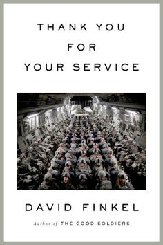 Thank You for Your Service by David Finkel,http://www.amazon.com/dp/0374180660/ref=cm_sw_r_pi_dp_onJ0sb0CH5V78NJV