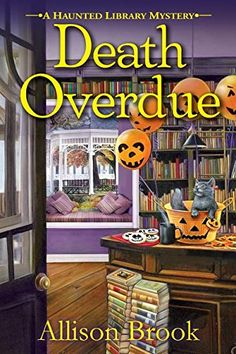 """Death Overdue (A Haunted Library Mystery, by Allison Brook (October """"Readers of . Jenn McKinlay, Carolyn Hart, Nancy Atherton, and Carolyn Haines will be delighted with this paranormal debut. I Love Books, Good Books, My Books, Reading Books, Mystery Novels, Mystery Series, Murder Mysteries, Cozy Mysteries, Paranormal"""