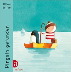 Pinguin gefunden, Oliver Jeffers, Verlag: Aufbau