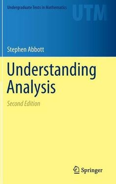 Understanding Analysis (Undergraduate Texts in Mathematics): Stephen Abbott: 9781493927111: Amazon.com: Books