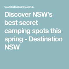 Discover NSW's best secret camping spots this spring - Destination NSW
