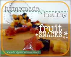 homemade and healthy fruit snacks