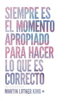"""""""Siempre es el #Momento apropiado para hacer lo que es correcto"""". #MartinLutherKing #Citas #Frases @candidman"""