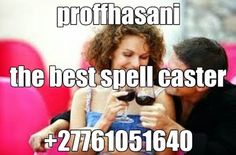 Award winning spell caster Best #spell caster proffhasani# No.1 lost love spell caster +27761051640
