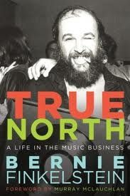 Review: Bernie Finkelstein's autobiography tells the story of a young Toronto boy who made it big in the Canadian music scene