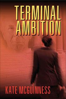 Terminal Ambition: A Maggie Mahoney Novel by Kate McGuinness Books To Read, My Books, Free Kindle Books, Terminal, Read News, Great Books, Reading Lists, Ambition, Novels