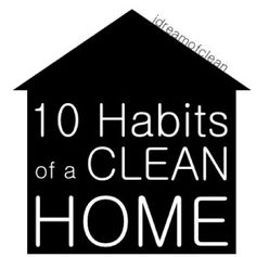 10 Habits For A Clean Home!