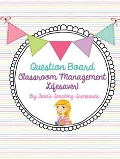 The Question Board Free Classroom Management ToolThis item is designed to help students become more independent classroom workers. Students are encouraged to check the question board before approaching the teacher. I created the prompts based on questions Im super sick of answering.