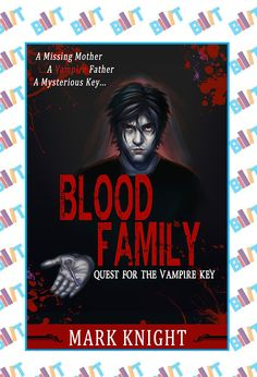 """See the Tweet Splash for """"Blood Family: Quest for the Vampire Key"""" by Mark Knight on BookTweeter"""