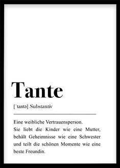 """This is a German definition of the word """"aunt"""". Beste Tante, Printable Poster, Best Computer, Black And White Style, Niece And Nephew, Definitions, Aunt, Slogan, Announcement"""