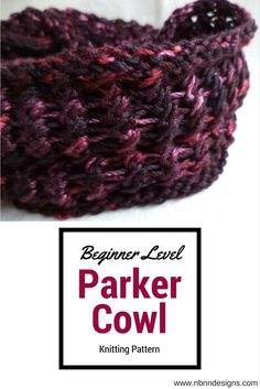 Parker Cowl - Beginner Level Knitting Pattern www.nbnndesigns.com Stitch Patterns, Knitting Patterns, Cowl, Crochet, How To Make, Knit Patterns, Crochet Crop Top, Cable Knitting Patterns, Cowls